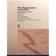 The Organisation of the Firm: International Business Perspectives by Mudambi,Ram, 9781138880917