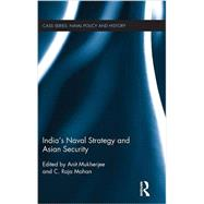 India's Naval Strategy and Asian Security by Mukherjee; Anit, 9781138950917