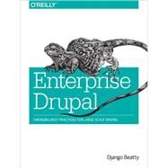 Enterprise Drupal by Beatty, Django; Knight, Rob, 9781491910917