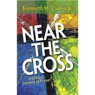 Near the Cross by Carter, Kenneth H., Jr., 9781501800917