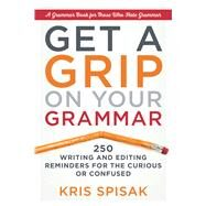 Get a Grip on Your Grammar by Spisak, Kris, 9781632650917