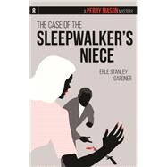 The Case of the Sleepwalker's Niece A Perry Mason Mystery #8 by Gardner, Erle Stanley, 9781634250917