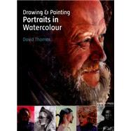 Drawing & Painting Portraits in Watercolour by Thomas, David, 9781782210917