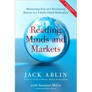 Reading Minds and Markets Minimizing Risk and Maximizing Returns in a Volatile Global Marketplace (Paperback) by Ablin, Jack, with; McGee, Suzanne, 9780134770918