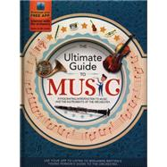 The Ultimate Guide to Music A Fascinating Introduction to Music and the Instruments of the Orchestra by Fullman, Joe, 9781783120918