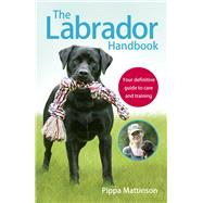 The Labrador Handbook by Mattinson, Pippa, 9781785030918