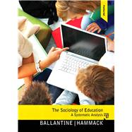 The Sociology of Education: A Systematic Analysis by Ballantine; Jeanne, 9780205800919
