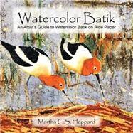 Watercolor Batik by Heppard, Martha C. S., 9781499080919