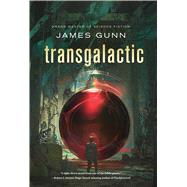 Transgalactic A novel by Gunn, James, 9780765380920