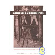 Contested Communities by Klubock, Thomas Miller; Keyssar, Alexander; James, Daniel, 9780822320920