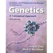 Solutions Manual for Genetics: A Conceptual Approach by Benjamin A. Pierce, 9781464150920