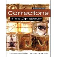 Corrections in the 21st Century by Schmalleger, Frank; Smykla, John, 9780078140921