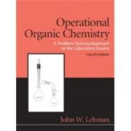 Operational Organic Chemistry by Lehman, John W., 9780136000921