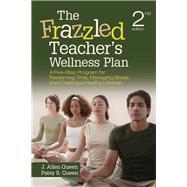 The Frazzled Teacher's Wellness Plan by Queen, J. Allen; Queen, Patsy S., 9781452260921