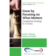 Grow by Focusing on What Matters by Urbany, Joel E.; Davis, James H., 9781606490921