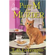 Purr M for Murder A Cat Rescue Mystery by LoTempio, T. C., 9781683310921