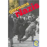 Germans into Nazis by Fritzsche, Peter, 9780674350922