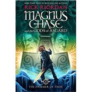 Magnus Chase and the Gods of Asgard, Book 2 The Hammer of Thor by Riordan, Rick; ; ; ;, 9781423160922