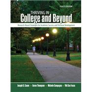 Thriving in College and Beyond by Cuseo, Joe B.; Thompson, Aaron; Campagna, Michele; Fecas, Viki Sox, 9781465290922