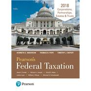 PEARSON'S FEDERAL TAXATION 2018 CORPORATIONS, ETC by Pope, Thomas R.; Rupert, Timothy J.; Anderson, Kenneth E., 9780134550923