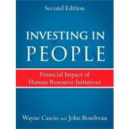 Investing in People Financial Impact of Human Resource Initiatives by Cascio, Wayne; Boudreau, John, 9780137070923