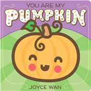 You Are My Pumpkin by Wan, Joyce, 9780545880923
