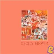 Cecily Brown by ASHTON, DOREPITTMAN, LARI, 9780847830923