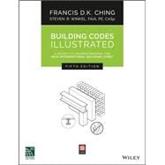 Building Codes Illustrated by Ching, Francis D. K.; Winkel, Steven R., 9781119150923