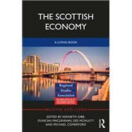 The Scottish Economy: A Living Book by Gibb; Kenneth, 9781138960923