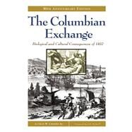 The Columbian Exchange: Biological and Cultural Consequences of 1492 by Crosby, Alfred W., 9780275980924