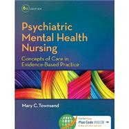 Psychiatric Mental Health Nursing: Concepts of Care in Evidence-Based Practice by Townsend, Mary C., 9780803640924