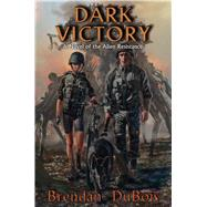 Dark Victory A Novel of the Alien Resistance by Dubois, Brendan, 9781476780924