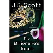 The Billionaire's Touch by Scott, J. S., 9781503950924