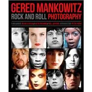 Gered Mankowitz: Rock and Roll Photography by Mankowitz, Gered; Southall, Brian; Lennox, Annie; Richards, Keith; Wyman, Bill; York, Peter, 9781847960924