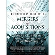 A Comprehensive Guide to Mergers & Acquisitions Managing the Critical Success Factors Across Every Stage of the M&A Process (Paperback) by Weber, Yaakov; Tarba, Shlomo; Oberg, Christina, 9780134770925