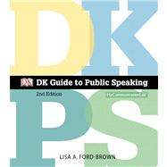 DK Guide to Public Speaking Plus NEW MyCommunicationLab with Pearson eText -- Access Card Package by Ford-Brown, Lisa A.; Dorling Kindersley, DK, 9780205980925
