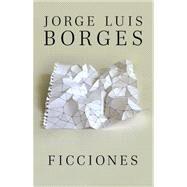 Ficciones by BORGES, JORGE LUIS, 9780307950925