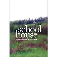 Schoolhouse: Lessons on Love & Landscape by Marc Nieson, 9781888160925