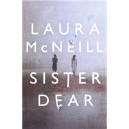 Sister Dear by Mcneill, Laura, 9780718030926