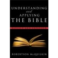 Understanding and Applying the Bible Revised and Expanded by McQuilkin, Robertson, 9780802490926