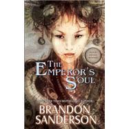 The Emperor's Soul by Sanderson, Brandon, 9781616960926