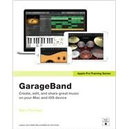 Apple Pro Training Series GarageBand by Plummer, Mary, 9780133900927