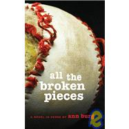 All the Broken Pieces by Burg, Ann E., 9780545080927