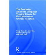 The Routledge Advanced Language Training Course for K-16 Non-native Chinese Teachers by Jin; Hong Gang, 9781138920927