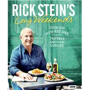 Rick Stein's Long Weekends by Stein, Rick, 9781785940927