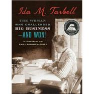 Ida M. Tarbell: The Woman Who Challenged Big Business - and Won! by McCully, Emily Arnold, 9780547290928