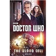 Doctor Who: The Blood Cell by Goss, James, 9780804140928