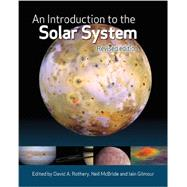 An Introduction to the Solar System by Rothery, David A.; McBride, Neil; Gilmour, Iain; Bland, Philip A.; Moore, Elaine A., 9781107600928
