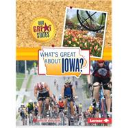 What's Great About Iowa? by Marciniak, Kristin, 9781467760928