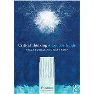 Critical Thinking: A Concise Guide by Bowell; Tracy, 9780415820929